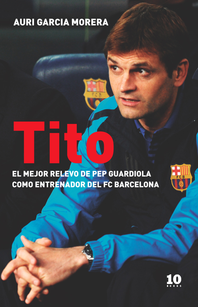 TITO. EL MEJOR RELEVO DE PEP GUARDIOLA COMO ENTRENADOR DEL FC BARCELONA