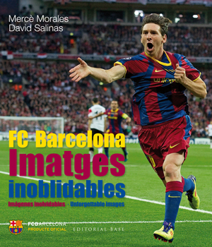 FC BARCELONA. IMÁGENES INOLVIDABLES (TRILINGÜE). ELS MILLORS RECORDS DE LA HISTÒRIA DEL FC BARCELONA
