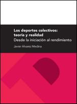 LOS DEPORTES COLECTIVOS: TEORÍA Y REALIDAD. DESDE LA INICIACIÓN AL RENDIMIENTO
