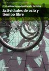 ACTIVIDADES DE OCIO Y TIEMPO LIBRE : CFGS ANIMACIÓN SOCIOCULTURAL, SERVICIOS SOCIOCULTURALES Y A LA