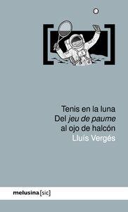 TENIS EN LA LUNA. DEL JEU DE PAUME AL OJO DE HALCÓN