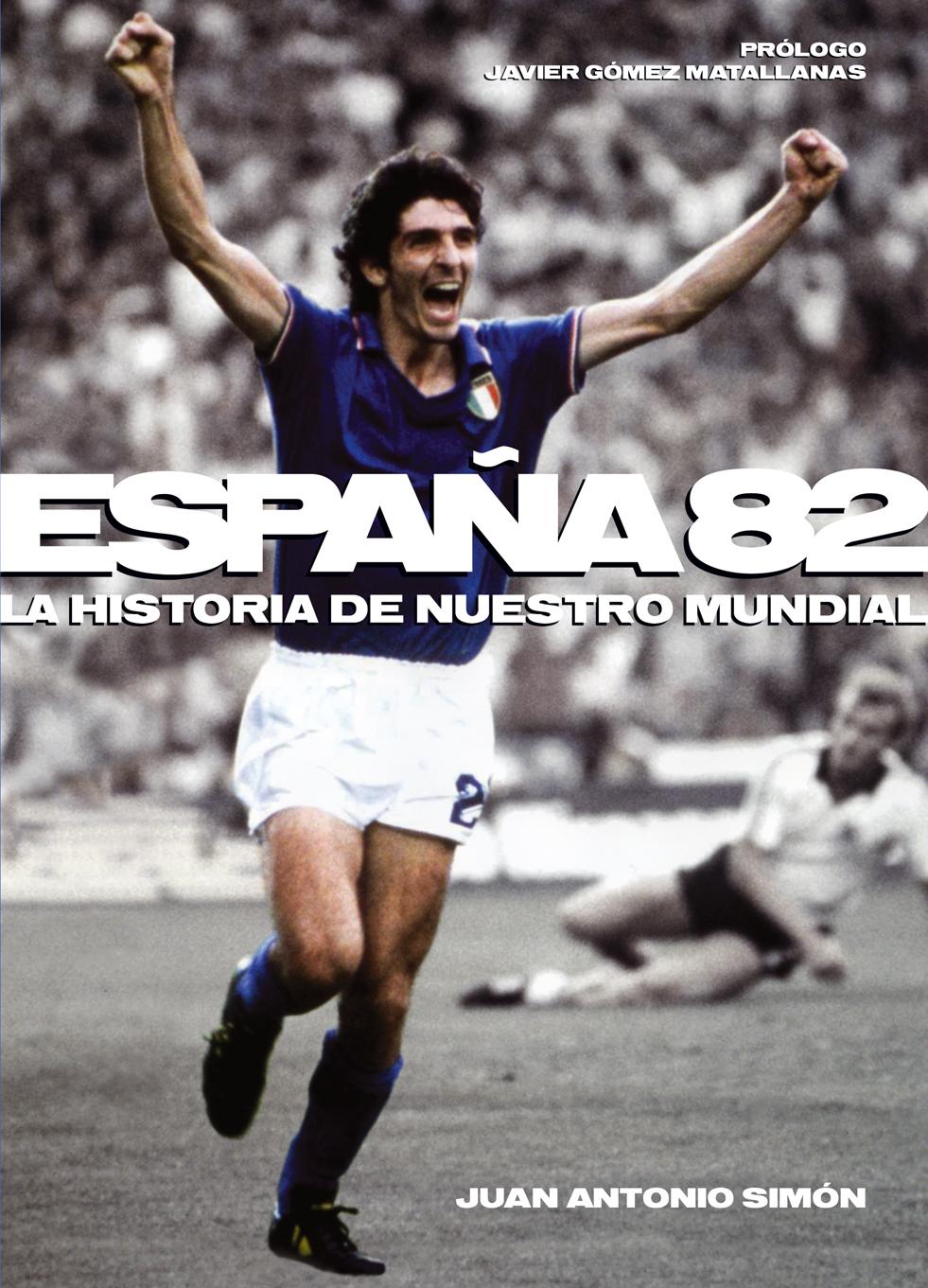 ESPAÑA '82: LA HISTORIA DE NUESTRO MUNDIAL
