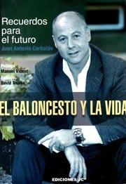 EL BALONCESTO Y LA VIDA. RECUERDOS PARA EL FUTURO