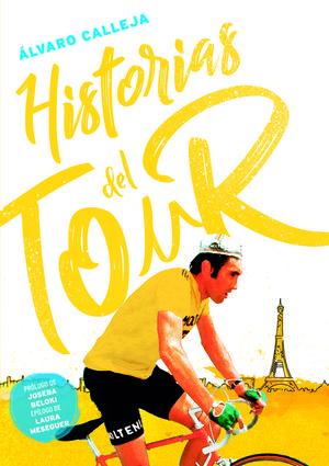 HISTORIAS DEL TOUR. NUEVA EDICIÓN REVISADA Y AUMENTADA
