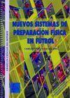 ESCUELA E INFANTIL (DE 7 A 13 AÑOS) NUEVOS SISTEMAS DE PREPARACIÓN FÍSICA EN FÚTBOL