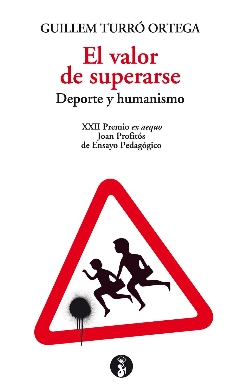EL VALOR DE SUPERARSE. DEPORTE Y HUMANISMO