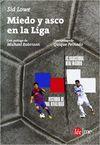 MIEDO Y ASCO EN LA LIGA. HISTORIA DE UNA RIVALIDAD, BARCELONA/REAL MADRID