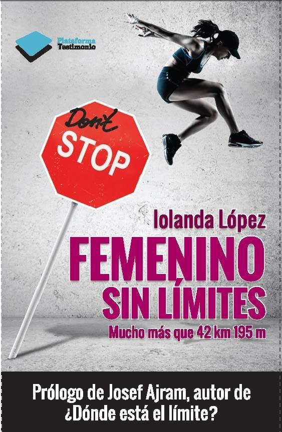 FEMENINO SIN LÍMITES. MUCHO MÁS QUE UN MARATÓN