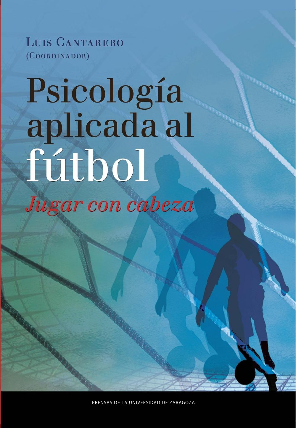 PSICOLOGÍA APLICADA AL FÚTBOL; JUGAR CON CABEZA