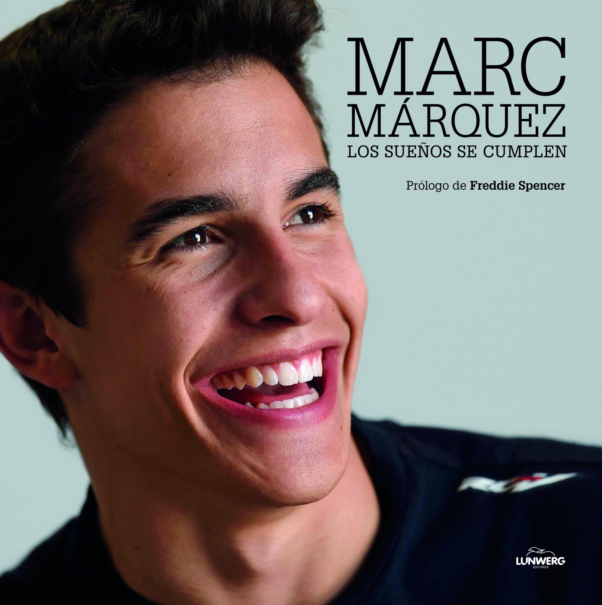 MARC MÁRQUEZ. LOS SUEÑOS SE CUMPLEN