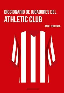 DICCIONARIO DE JUGADORES DEL ATHLETIC CLUB