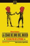 LA EDAD DE ORO DEL BOXEO. 15 ASALTOS DE LEYENDA