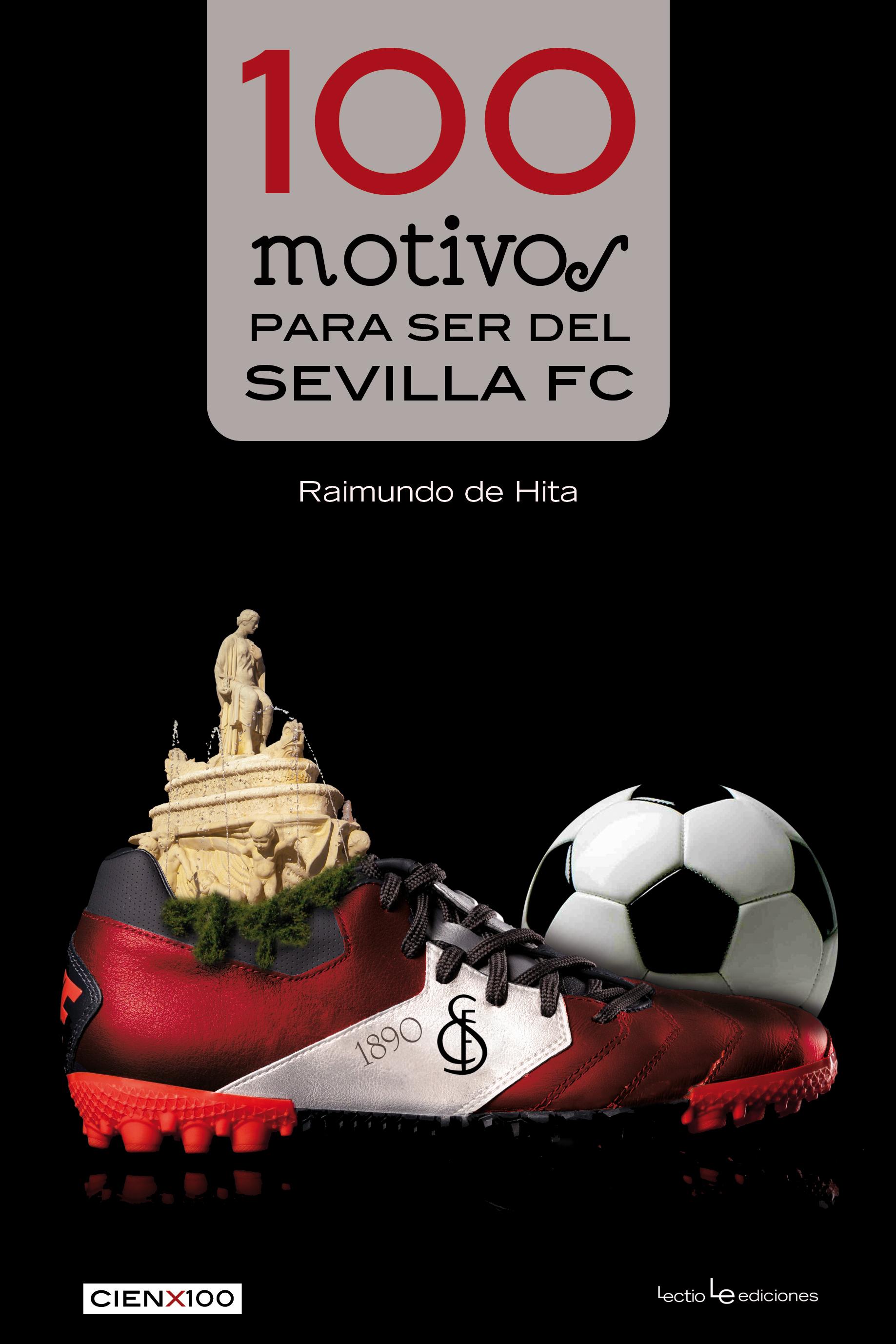 100 MOTIVOS PARA SER DEL SEVILLA F.C.