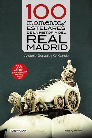 100 MOMENTOS ESTELARES DE LA HISTORIA DEL REAL MADRID 2ª EDICIÓN