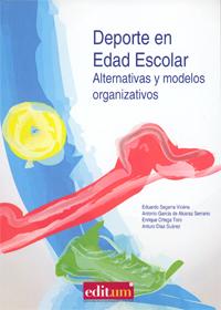 DEPORTE EN EDAD ESCOLAR. ALTERNATIVAS Y MODELOS ORGANIZATIVOS
