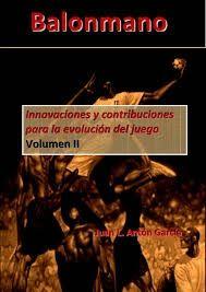 BALONMANO VOL II. INNOVACIONES Y CONTRIBUCIONES PARA LA EVOLUCIÓN DEL JUEGO