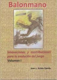 BALONMANO VOL I. INNOVACIONES Y CONTRIBUCIONES PARA LA EVOLUCIÓN DEL JUEGO
