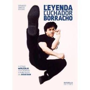 LA LEYENDA DEL LUCHADOR BORRACHO: JACKIE CHAN