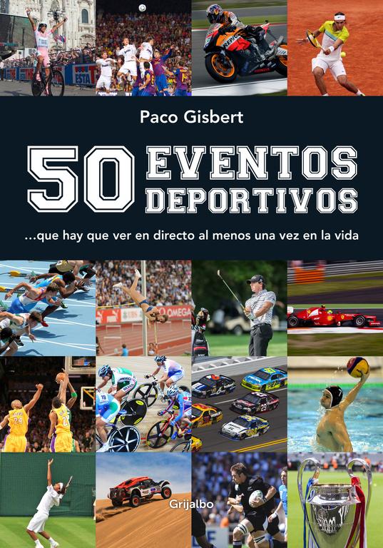 50 EVENTOS DEPORTIVOS QUE HAY QUE VER EN DIRECTO AL MENOS UNA VEZ EN LA VIDA