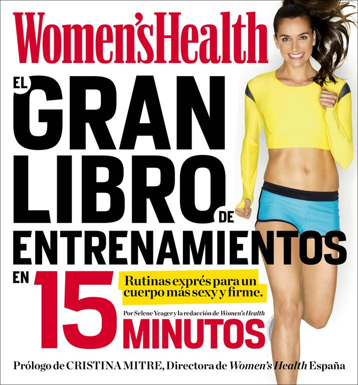 EL GRAN LIBRO DE ENTRENAMIENTOS EN 15 MINUTOS. MÁS SEXY Y MÁS FIRME, EN SOLO 15 MINUTOS AL DÍA