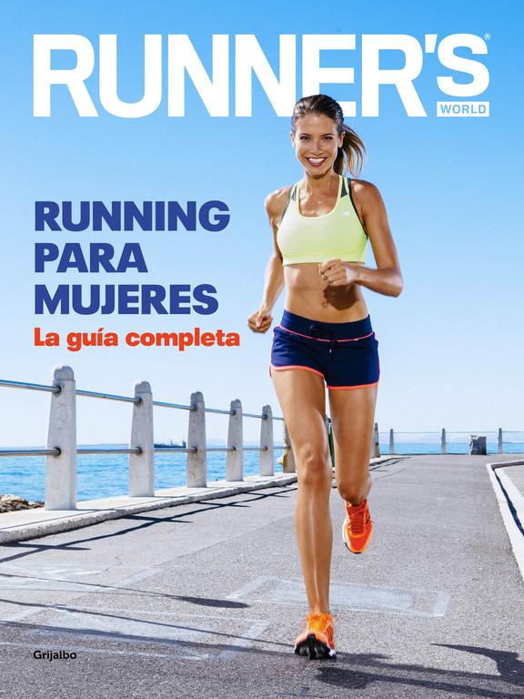 RUNNING PARA MUJERES. LA GUÍA COMPLETA