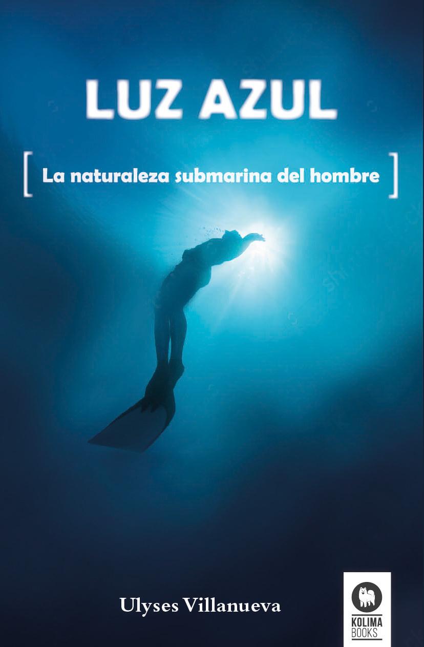 LUZ AZUL. LA NATURALEZA SUBMARINA DEL HOMBRE