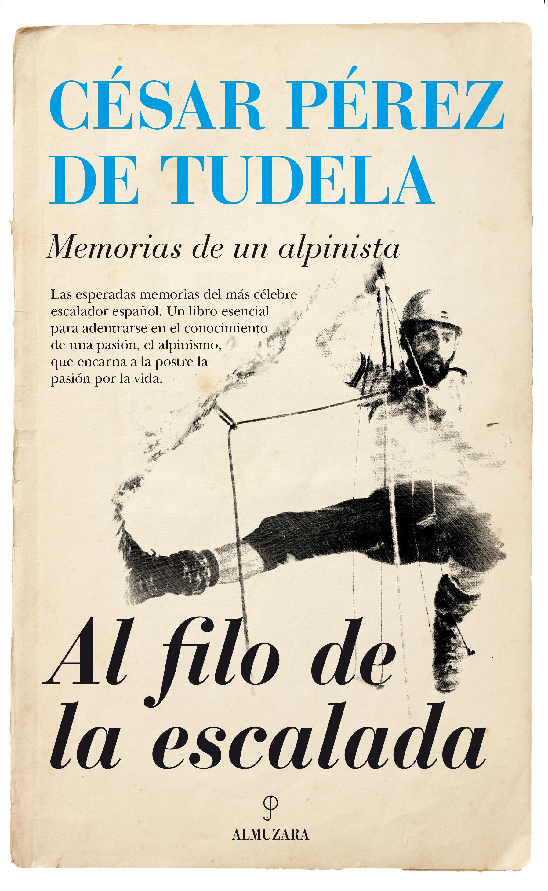 AL FILO DE LA ESCALADA. MEMORIAS DE UN ALPINISTA