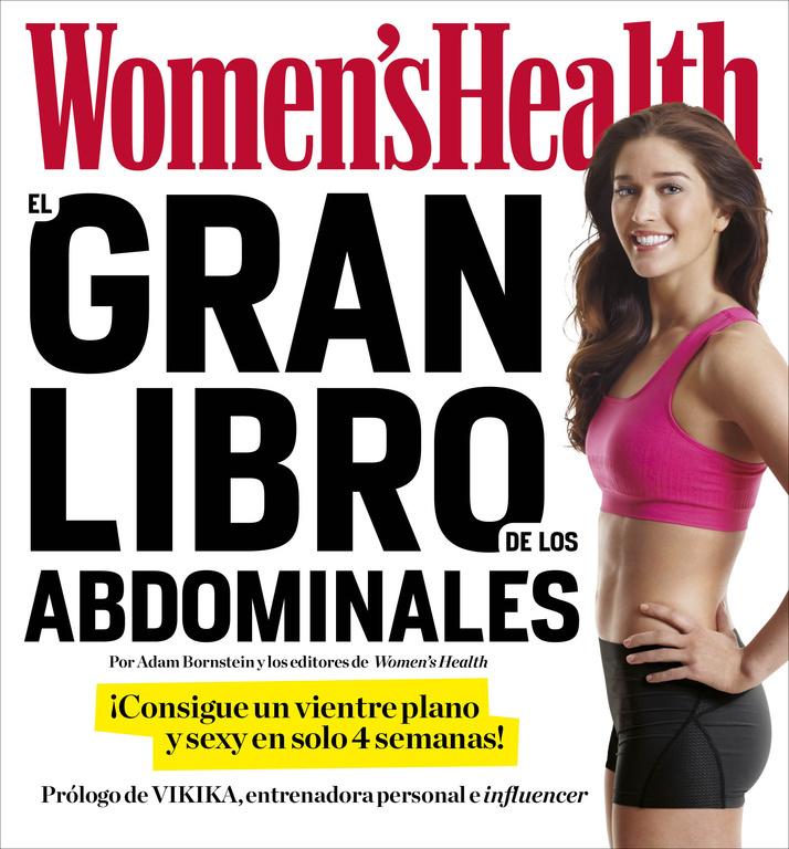 EL GRAN LIBRO DE LOS ABDOMINALES. ¡CONSIGUE UN VIENTRE PLANO Y SEXY EN SOLO 4 SEMANAS!