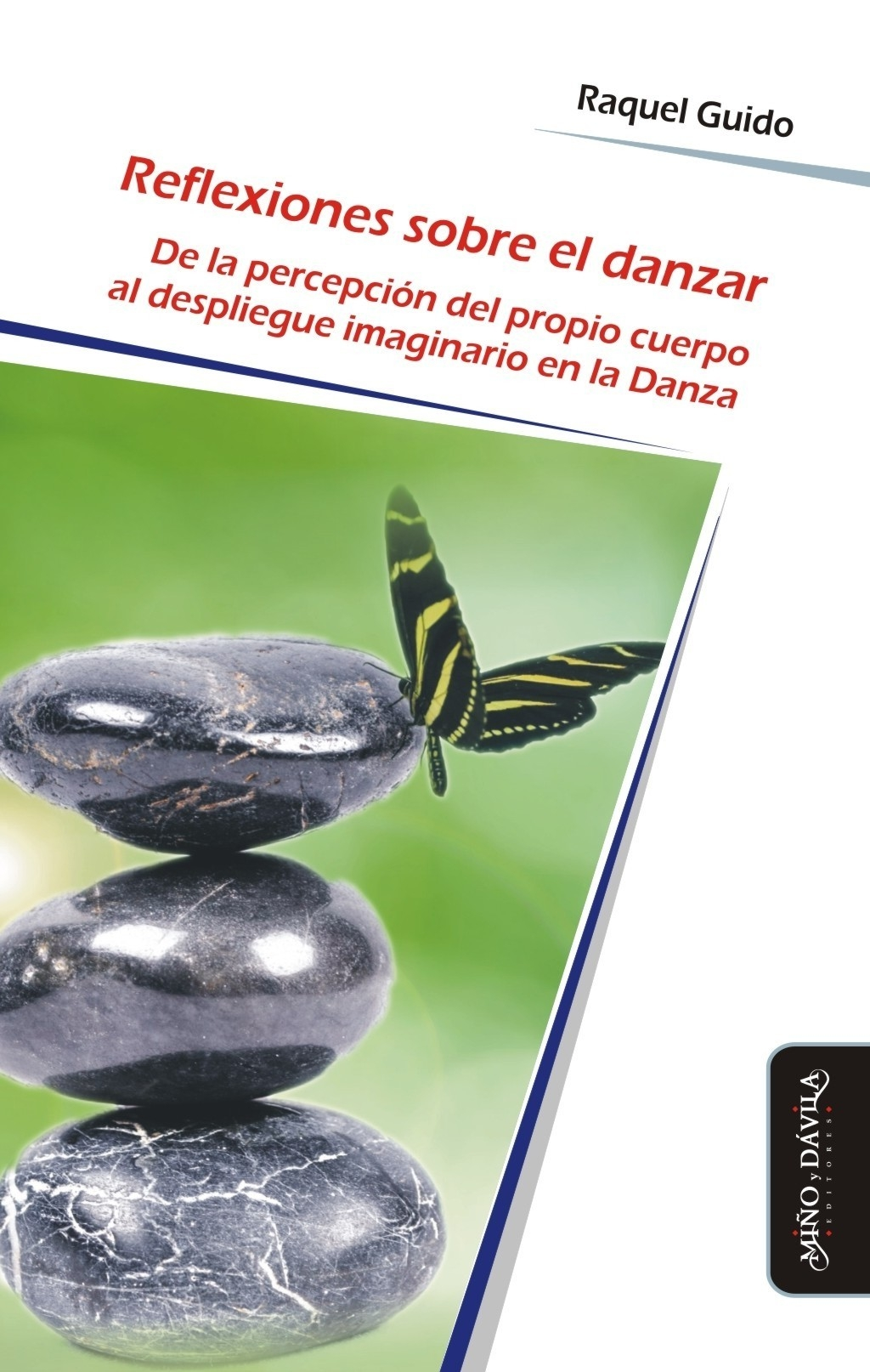 REFLEXIONES SOBRE EL DANZAR. DE LA PERCEPCIÓN DEL PROPIO CUERPO AL DESPLIEGUE IMAGINARIO EN LA DANZA