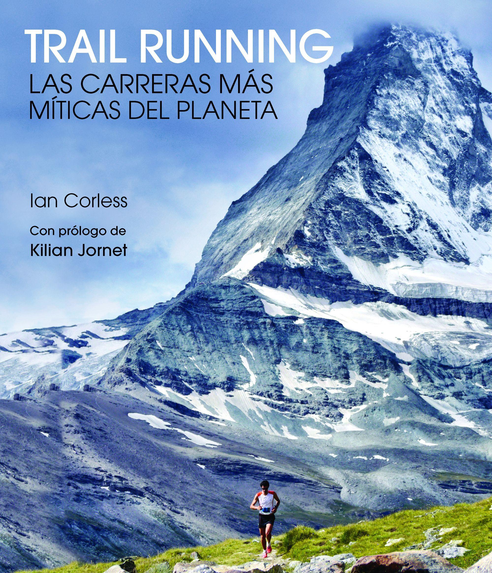 TRAIL RUNNING. LAS CARRERAS MÁS MÍTICAS