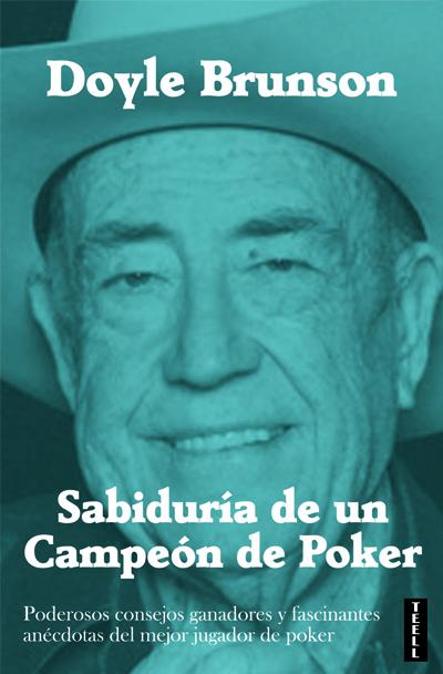 SABIDURÍA DE UN CAMPEÓN DE POKER