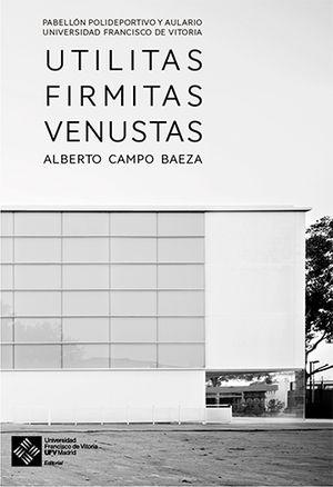 UTILITAS FIRMITAS VENUSTAS. PABELLÓN POLIDEPORTIVO Y EL AULARIO UNIVERSIDAD FRANCISCO DE VITORIA