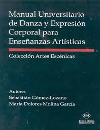 MANUAL UNIVERSITARIO DE DANZA Y EXPRESION CORPORAL PARA ENSEÑANZAS ARTISTICAS