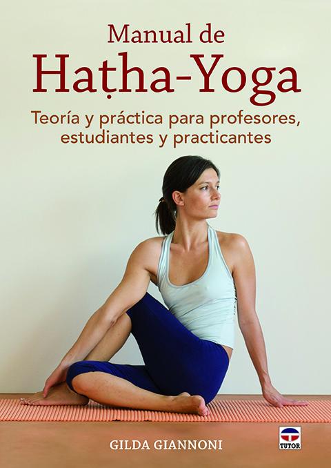 MANUAL DE HATHA-YOGA. TEORÍA Y PRÁCTICA PARA PROFESORES, ESTUDIANTES ...