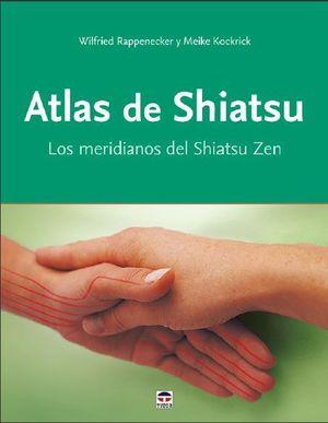 ATLAS DE SHIATSU. LOS MERIDIANOS DEL SHIATSU ZEN