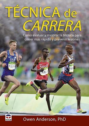 TÉCNICA DE CARRERA. CORRER MÁS RÁPIDO PREVINIENDO LESIONES