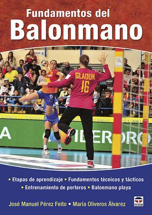 FUNDAMENTOS DEL BALONMANO. ETAPAS DE APRENDIZAJE, FUNDAMENTOS TÉCNICOS Y TÁCTICOS, ENTRENAMIENTO DE PORTEROS, BALONMANO PLAYA.