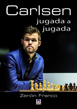 CARLSEN JUGADA A JUGADA. ENTRENAR ANALIZANDO LAS PARTIDAS DE CARLSEN