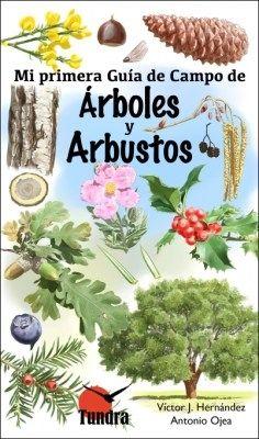 ARBOLES Y ARBUSTOS. MI PRIMERA GUIA DE CAMPO
