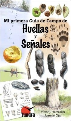 MI PRIMERA GUÍA DE CAMPO DE HUELLAS Y SEÑALES