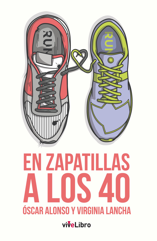 EN ZAPATILLAS A LOS 40