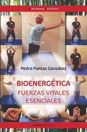 BIOENERGÉTICA. FUERZAS VITALES ESENCIALES