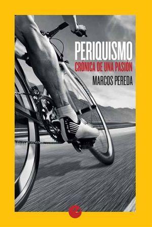 PERIQUISMO. CRÓNICA DE UNA PASIÓN