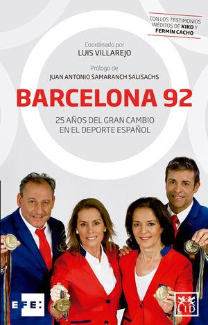 BARCELONA 92. 25 AÑOS DEL GRAN CAMBIO EN EL DEPORTE ESPAÑOL