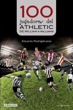 100 JUGADORES DEL ATHLETIC: DE WILLIAM A WILLIAMS