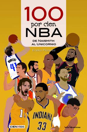 100 POR CIEN NBA: DE NAISMITH AL UNICORNIO