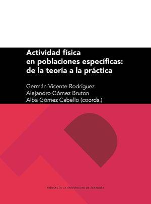 ACTIVIDAD FÍSICA EN POBLACIONES ESPECÍFICAS: DE LA TEORÍA A LA PRÁCTICA