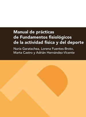 MANUAL DE PRÁCTICAS DE FUNDAMENTOS FISIOLÓGICOS DE LA ACTIVIDAD FÍSICA Y DEL DEPORTE