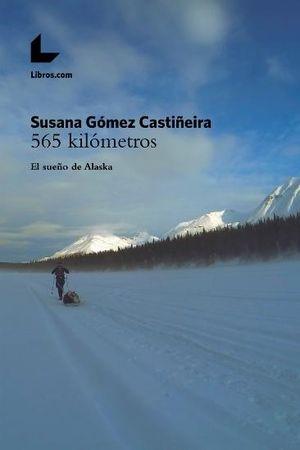 565 KILÓMETROS: EL SUEÑO DE ALASKA