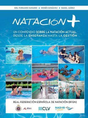 NATACIÓN+. UN COMPENDIO SOBRE LA NATACIÓN ACTUAL, DESDE LA ENSEÑANZA HASTA LA GESTIÓN